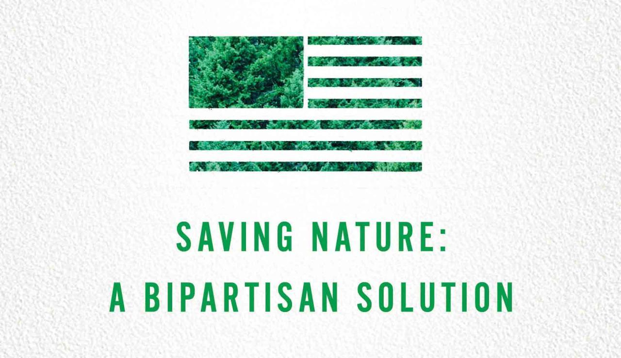 Saving Nature: A Bipartisan Solution