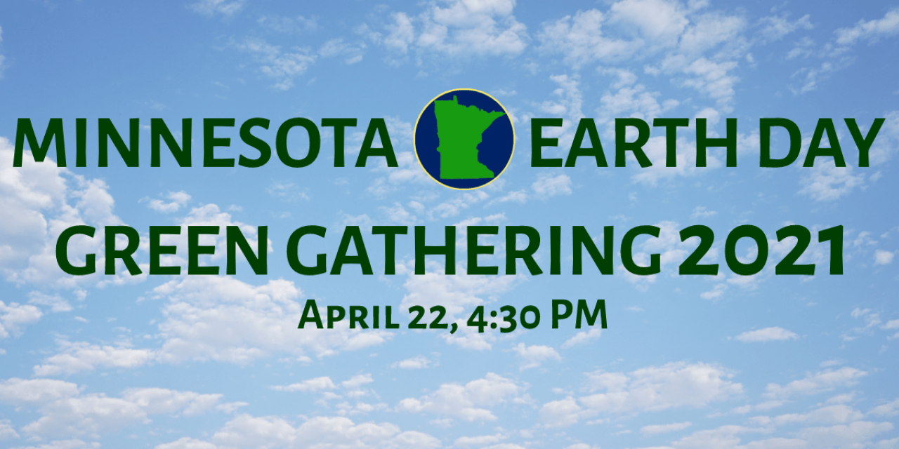 MN Earth Day Green Gathering 2021 April 22 4:30pm