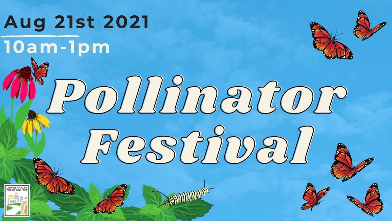 Lower Phalen Creek Project's 4th Annual Pollinator Festival