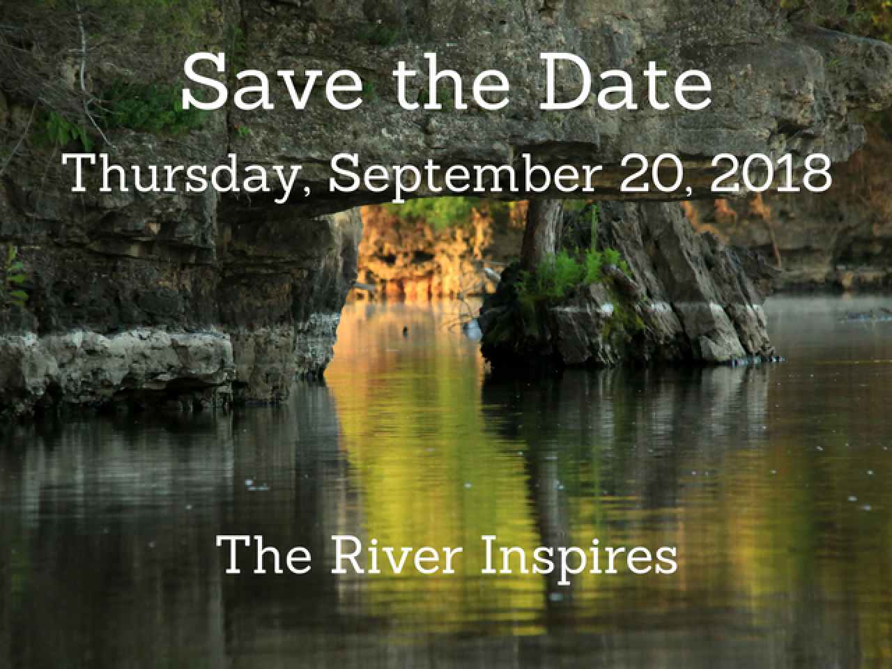 Save the Date September 20, 2018. The River Inspires: An Evening Celebrating the Mississippi River